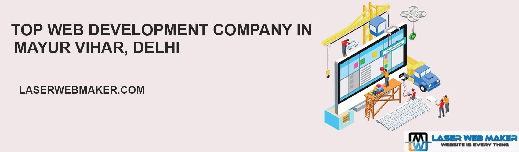Top Web Development Company In Mayur Vihar, Delhi